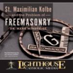 St. Maximilian Kolbe and the Problem of Freemasonry by Dr Mark Miravalle | Catholic CD 2015 | Catholic MP3 2015 | Catholic Media | Faithraiser Catholic Media