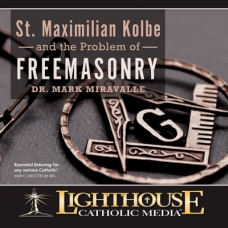 St. Maximilian Kolbe and the Problem of Freemasonry by Dr Mark Miravalle | Catholic CD 2015 | Catholic MP3 2015 | Catholic Media