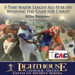Catholic CD on 5-Time Major League All-Star on Winning the Game for Christ by Mike Sweeney | New Evangelization