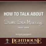 How to Talk about Same Sex Marriage by Trent Horn | CD of the Month Club May 2016 | MP3 of the Month Club May 2016 | Faithraiser Catholic Media