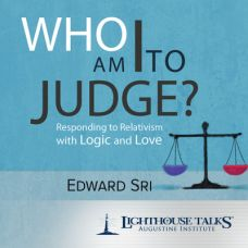 Who Am I to Judge? Responding to Relativism with Logic and Love by Dr. Edward Sri | Catholic Media of the Month Club December 2016 | faith raiser