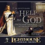 So Help Me God by Dr. Scott Hahn | CD of the Month Club September 2015 | MP3 of the Month Club September 2015 | Faithraiser Catholic Media