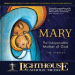 Mary: The Indispensable Mother of God by Tim Staples Catholic CD | Catholic Media | Faith Raiser | New Evangelization | Catholic MP3