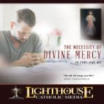 The Necessity of Divine Mercy by Fr. Chris Alar Mic | CD of the Month Club March 2016 | MP3 of the Month Club March 2016 | Faithraiser Catholic Media