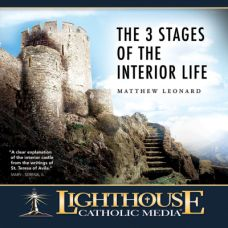 The 3 Stages of the Interior Life by Matthew Leonard | Catholic Media of the Month April 2016 | faith raiser | catholic media
