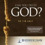 Can You Trust God? by Dr. Tim Gray | CD of the Month Club August 2016 | MP3 of the Month Club August 2016 | Faithraiser Catholic Media
