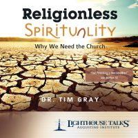 Religionless Spirituality: Why We Need the Church Catholic Media by Dr. Tim Gray | CD of the Month Club February 2017 | MP3 of the Month Club February 2017 | Faithraiser