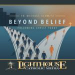 Beyond Belief: Following Christ Today by Fr. Michael Schmitz Catholic CD | Catholic Media | Faith Raiser | New Evangelization