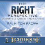 The Right Perspective by Fr. Mitch Pacwa Catholic CD | Catholic Media | Faith Raiser | New Evangelization