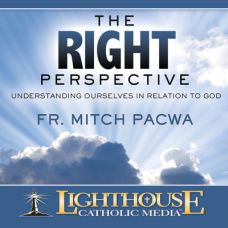 The Right Perspective by Fr. Mitch Pacwa | CD of the Month Club June 2015 | MP3 of the Month Club June 2015 | faith raiser | catholic media