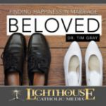 Beloved: Finding Happiness in Marriage by Dr. Tim Gray Catholic CD | Catholic Media | Faith Raiser | New Evangelization | Catholic MP3