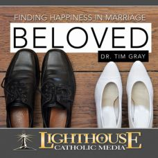 Beloved: Finding Happiness in Marriage Catholic Media by Dr. Tim Gray | Catholic Media of the Month October 2015 | faith raiser | catholic media