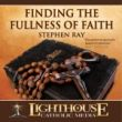 Finding the Fullness of Faith Catholic MP3 of the Month Club April 2007 by Stephen Ray