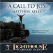 A Call To Joy Catholic CD of the Month January 2009 by Matthew Kelly