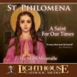 St. Philomena - A Saint For Our Times Catholic CD of the Month November 2009 by Dr. Mark Miravalle