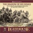 The Shadow of His Wings Catholic CD of the Month May 2010 by Matthew Arnold