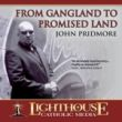 Gangland to Promised Land Catholic CD of the Month June 2011 by John Pridmore