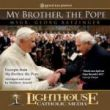 My Brother, the Pope by Monsignor Georg Ratzinger | Catholic CD of the Month March 2012 | CD of the Month Club | MP3 of the Month Club | faith raiser | catholic media | new evangelization | year of faith