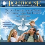 God's Family and Ours: The Church and the Trinity Catholic CD or Catholic MP3 by Dr. Scott Hahn