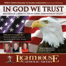 In God We Trust Religious Liberty: Religious Liberty-Your First Amendment Right by Monsignor Eric Barr | CD of the Month Club September 2012 | MP3 of the Month Club September 2012 | faith raiser | catholic media | new evangelization | year of faith