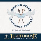Making P.E.A.C.E. With Difficult People by Gregory and Lisa Popcak Faithraiser Catholic Media