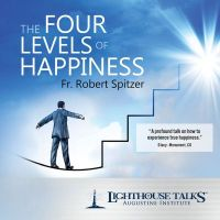 The Four Levels of Happiness Catholic Media by Fr. Robert Spitzer, SJ | Catholic CD | Catholic MP3 | Catholic Media | Faithraiser Catholic Media