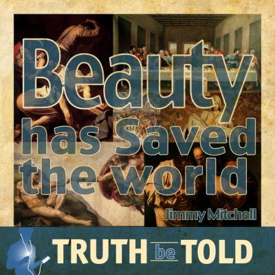 Beauty has Saved the World by Jimmy Mitchell Truth be Told Young Adult Download Club March 2013 | Truth Be Told Club | Catholic MP3 | faith raiser | catholic media | new evangelization | year of faith