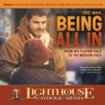 Being All In by Eric Mahl Catholic CD | Catholic Media | Faith Raiser | New Evangelization