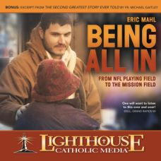 Being All In by Eric Mahl January 2015 | MP3 of the Month Club January 2015 | faith raiser | catholic media