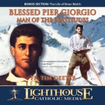 Catholic CD on Blessed Pier Giorgio Frassati by Fr. Tim Deeter | New Evangelization