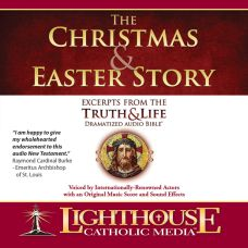 The Christmas and Easter Story Catholic CD or Catholic MP3 of the Month December 2011 by Truth and Life Dramatized Audio Bible | Faith Raiser | Faithraiser