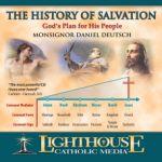 The History of Salvation - God's Plan for His People by Monsignor Daniel Deutsch | faith raiser | catholic cd | catholic mp3 | catholic media | new evangelization | year of faith