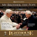 My Brother, The Pope - Excerpts from My Brother, the Pope. Abridged and read by Matthew Arnold Catholic CD or Catholic MP3 by Monsignor Georg Ratzinger | faith raiser | new evangelization | year of faith | catholic media