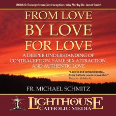 From Love By Love For Love: A Deeper Understanding of Contraception, Same Sex Attraction, and Authentic Love Catholic CD or MP3 by Fr. Michael Schmitz Catholic CD or Catholic MP3 of the Month April 2012 by Fr. Michael Schmitz | Faith Raiser | Faithraiser