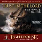 Trust in the Lord Catholic CD or MP3 by Fr. Thomas Richter | Faith raiser | Faithraiser | New Evangelization | Catholic Media