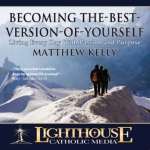 Family and Parenting Catholic Faith CD | Becoming The-Best-Version-of-Yourself Catholic Faith CD | Matthew Kelly | New Evangelization