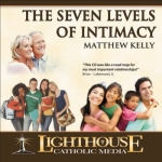 Family and Parenting Catholic Faith CD | The Seven Levels of Intimacy | Matthew Kelly