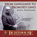 Gangland to Promised Land Catholic Faith CD by John Pridmore