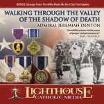 Walking Through the Valley of the Shadow of Death Catholic CD or Catholic MP3 by Admiral Jeremiah Denton | faith raiser | catholic media | new evangelization | year of faith