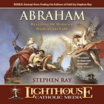 Abraham - Revealing the Historical Roots of Our Faith Catholic CD or Catholic MP3 by Stephen Ray