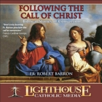 Following the Call of Christ Catholic Media by Fr. Robert Barron