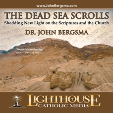 The Dead Sea Scrolls: Shedding New Light on the Scriptures and the Church Catholic CD of the Month November 2011 by Dr. John Bergsma | Faith Raiser | Faithraiser