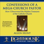 Confessions of a Mega-Church Pastor Catholic CD or Catholic MP3 by Allen Hunt