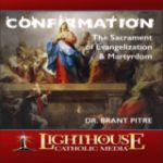 Confirmation: The Sacrament of Evangelization and Martyrdom by Dr. Brant Pitre Catholic CD | Catholic Media | Faith Raiser | New Evangelization
