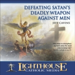 Defeating Satan's Deadly Weapon Against Men Catholic CD or Catholic MP3 by Jeff Cavins | New Evangelization