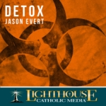 Detox by Jason Evert