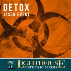 Detox by Jason Evert | Faith Raiser | Faithraiser | Catholic MP3