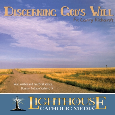 Discerning God's Will by Fr. Larry Richards Truth be Told Young Adult Download Club June 2013 | Truth Be Told Club | Catholic MP3 | faith raiser | catholic media | new evangelization | year of faith