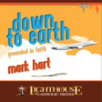 Down to Earth by Mark Hart Catholic CD | Catholic Media | Faith Raiser | New Evangelization