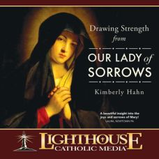 Drawing Strength from Our Lady of Sorrows | CD of the Month Club March 2015 | MP3 of the Month Club March 2015 | faith raiser | catholic media
